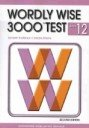 Wordly Wise 3000 Test, Book 12 (2nd Edition/ Paperback)
