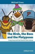"""<font title=""""The Birds, the Bees and the Platypuses: Crazy, Sexy and Cool Stories from Science (Hardcover) """">The Birds, the Bees and the Platypuses: ...</font>"""