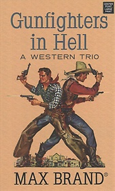 Gunfighters in Hell (Library Binding)