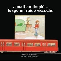 "<font title=""Jonathan Limpio... Luego un Ruido Escucho = Jonathan Cleaned Up... Then He Heard a Sound (Paperback)  - Spanish Edition"">Jonathan Limpio... Luego un Ruido Escuch...</font>"
