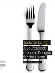 "<font title=""Tools for Living: A Sourcebook of Iconic Designs for the Home (Paperback)"">Tools for Living: A Sourcebook of Iconic...</font>"