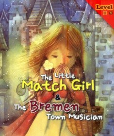 The Little Match Girl & The Bremen Town Musician  성냥팔이 소녀 & 브레멘음악대 Level 3-1
