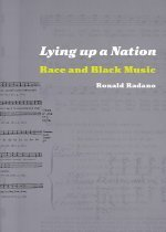 Lying Up a Nation: Race and Black Music (Paperback)  : Race and Black Music