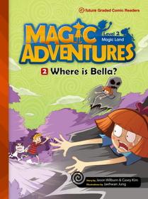 "<font title=""Magic Adventures 2-2 Where is Bella? : Story Book 분권 + Audio CD:1 (Paperback)"">Magic Adventures 2-2 Where is Bella? : S...</font>"