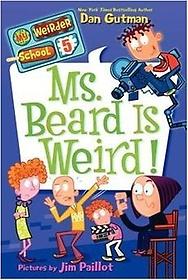 """<font title=""""My Weirder School #05 : Ms. Beard Is Weird! (Paperback)"""">My Weirder School #05 : Ms. Beard Is Wei...</font>"""