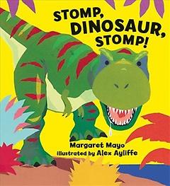 Stomp, Dinosaur, Stomp! (Hardcover)