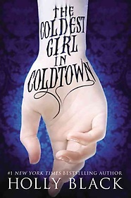 The Coldest Girl in Coldtown (Hardcover)