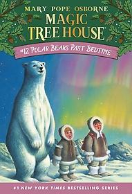 Magic Tree House #12 : Polar Bears Past Bedtime (Paperback)