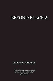 """<font title=""""Beyond Black and White: Transforming African-American Politics (Hardcover/ 2nd Ed.) """">Beyond Black and White: Transforming Afr...</font>"""
