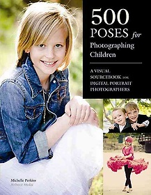 """<font title=""""500 Poses for Photographing Children (Paperback)"""">500 Poses for Photographing Children (Pa...</font>"""
