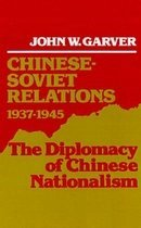 Chinese-Soviet Relations 1937-1945: The Diplomacy of Chinese Nationalism (Hardcover)