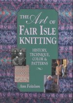 The Art of Fair Isle Knitting: History, Technique, Color & Patterns (Hardcover)  : History, Technique, Color and Pattern