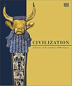 """<font title=""""Civilization: A History of the World in 1000 Objects (Hardcover)"""">Civilization: A History of the World in ...</font>"""