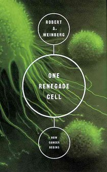 One Renegade Cell: The Quest for the Origin of Cancer (Paperback)