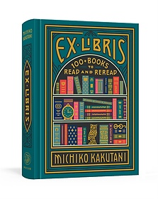 """<font title=""""Ex Libris: 100+ Books to Read and Reread (Hardcover)"""">Ex Libris: 100+ Books to Read and Reread...</font>"""