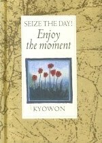 SEIZE THE DAY ENJOY THE MOMET