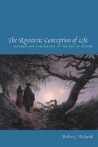 The Romantic Conception of Life: Science and Philosophy in the Age of Goethe (Hardcover/ 2..