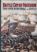 Battle Cry of Freedom: The Era of the Civil War (Hardcover)