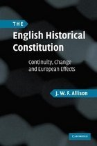 """<font title=""""The English Historical Constitution: Continuity, Change and European Effects (Paperback) """">The English Historical Constitution: Con...</font>"""