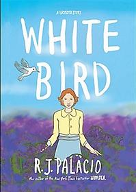 White Bird: A Wonder Story (Hardcover)