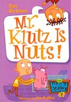 Mr. Klutz Is Nuts! - My Weird School #2 (Paperback)
