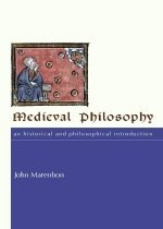 Medieval Philosophy: An Historical and Philosophical Introduction (Paperback)