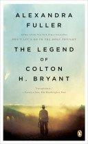 "<font title=""The Legend of Colton H. Bryant (Paperback) "">The Legend of Colton H. Bryant (Paperbac...</font>"