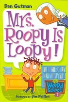 Mrs. Roopy Is Loopy! - My Weird School #3 (Paperback)