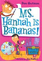 Ms. Hannah Is Bananas! - My Weird School #4 (Paperback)
