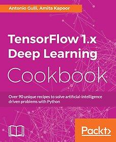TensorFlow 1.x Deep Learning Cookbook
