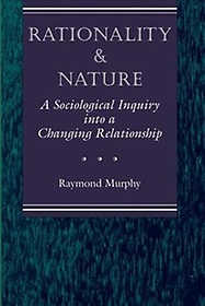 """<font title=""""Rationality and Nature: A Sociological Inquiry Into a Changing Relationship (Paperback) """">Rationality and Nature: A Sociological I...</font>"""