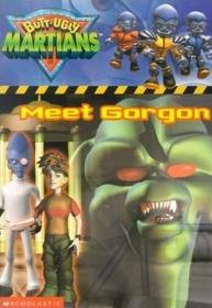 Meet Gorgon : Butt-Ugly Martians Chapter Books (Paperback)
