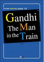 Gandhi The Man in the Train