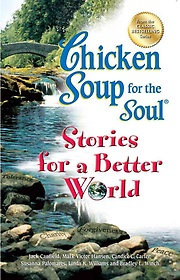 "<font title=""Chicken Soup for the Soul Stories for a Better World (Paperback)"">Chicken Soup for the Soul Stories for a ...</font>"