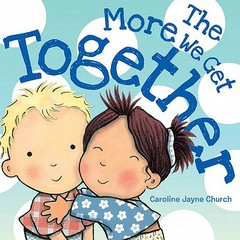 The More We Get Together (Board Book)