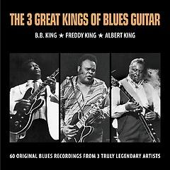 B.B. King , Freddy King & Albert King - The 3 Great Kings of Blues Guitar [3CD]