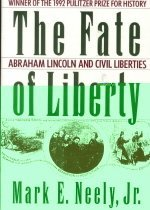 The Fate of Liberty: Abraham Lincoln and Civil Liberties (Paperback)