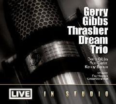 Gerry Gibbs Thrasher Dream Trio - Live in Studio (feat. Ron Carter & Kenny Barron)