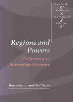 Regions and Powers: The Structure of International Security (Paperback)