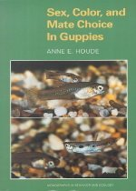 Sex, Color, and Mate Choice in Guppies:                                                                                                                (Paperback)