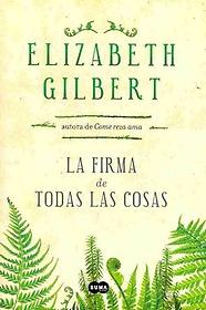 "<font title=""La firma de todas las cosas / The Signature of All Things (Paperback) - Spanish Edition"">La firma de todas las cosas / The Signat...</font>"
