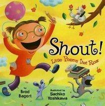 Shout!: Little Poems That Roar (Hardcover)