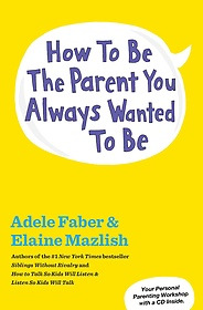 """<font title=""""How to Be the Parent You Always Wanted to Be (Paperback)"""">How to Be the Parent You Always Wanted t...</font>"""