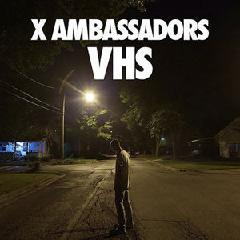 X Ambassadors - VHS (Vinyl 2LP)