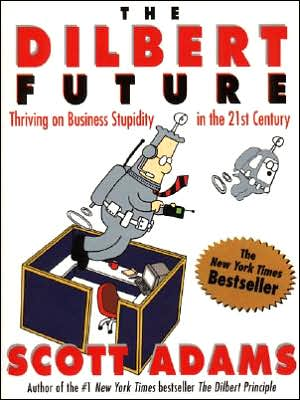"""<font title=""""The Dilbert Future: Thriving on Business Stupidity in the 21st Century (Paperback)"""">The Dilbert Future: Thriving on Business...</font>"""