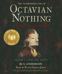 The Astonishing Life of Octavian Nothing, Traitor to the Nation: Volume One, the Pox Party (CD/ 도서별매)