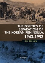 """<font title=""""The Politics of Separation of the Korean Peninsula, 1943-1953 """">The Politics of Separation of the Korean...</font>"""
