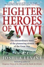 """<font title=""""Fighter Heroes of Wwi: The Extraordinary Story of the Pioneering Airmen of the Great War (Paperback) """">Fighter Heroes of Wwi: The Extraordinary...</font>"""