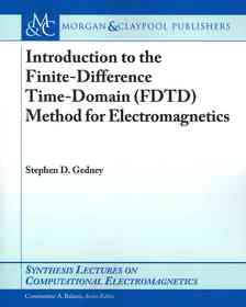 Introduction to the finite-difference time-domain (FDTD) method for electromagnetics /by Stephen D. Gedney