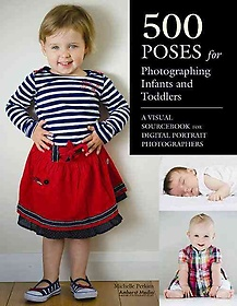 """<font title=""""500 Poses for Photographing Infants and Toddlers (Paperback)"""">500 Poses for Photographing Infants and ...</font>"""